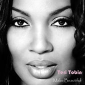 Teri Toban Make Beautiful