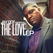 Jay Dot The Love EP