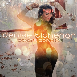 Denise Tichenor What's Going On