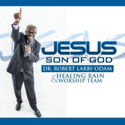 Dr. Robert Larbi-Odamn Jesus Son of God