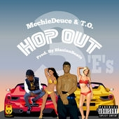 Mechie Deuce Hop Out (feat. T.O.)